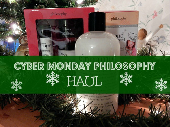 Philosophy Cyber-Monday Skincare and Bath Haul