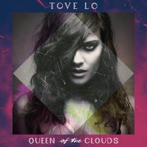 Tove Lo Queen of the Clouds