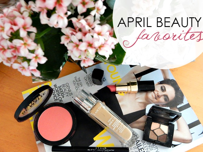 My April Beauty Favorites