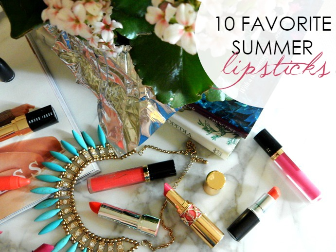 10 Favorite Summer Lipsticks