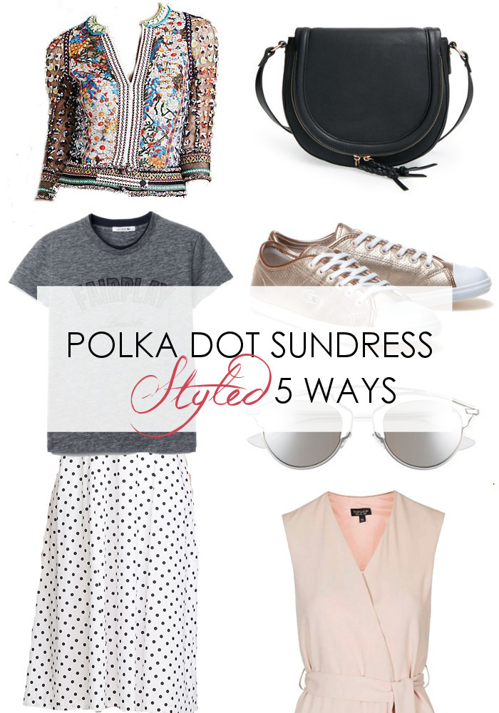 Your Polka Dot Sundress Styled 5 Ways