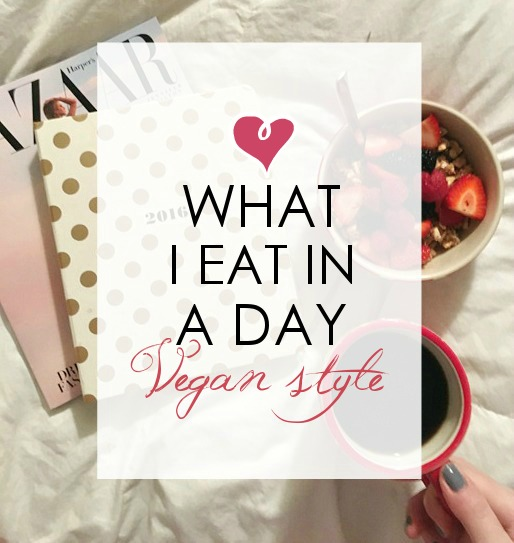 LIFE: What I Eat in a Day (Vegan Edition)