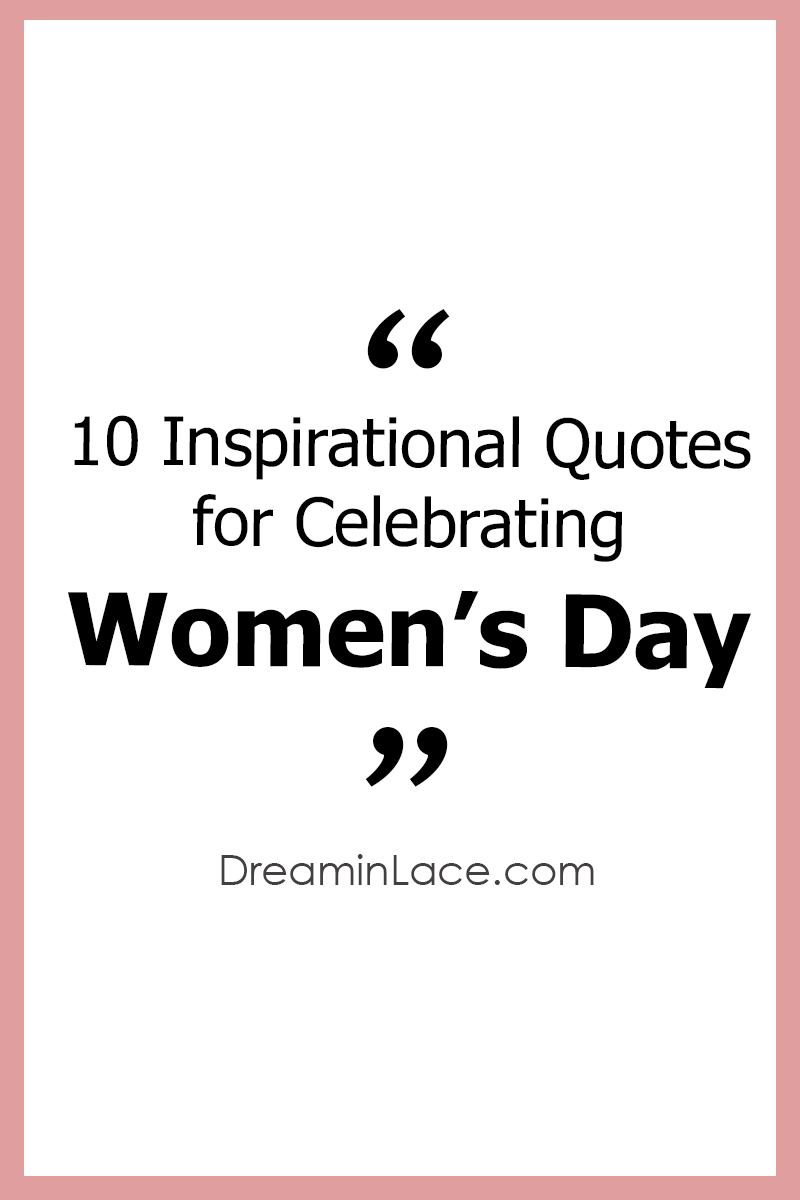 10 Inspirational Quotes to Celebrate Women's Day