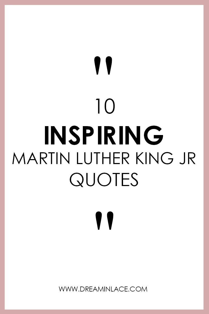 10 Inspiring Martin Luther King Jr Quotes to Live By