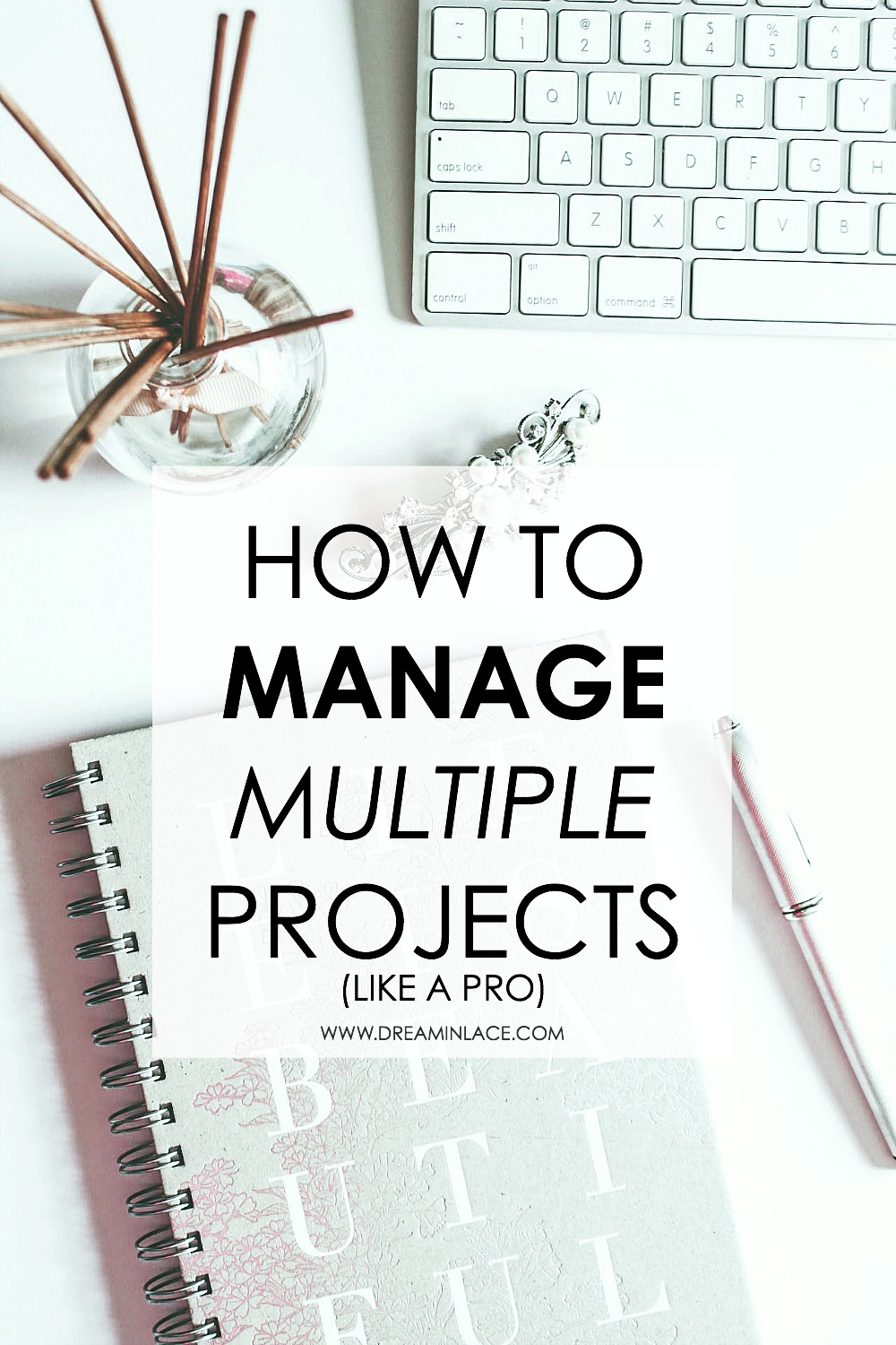 Best Blog Post of 2019 I How to Manage Multiple Projects Simultaneously